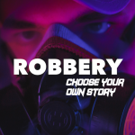 Robbery : Choose your own Story 1.8 (Mod)